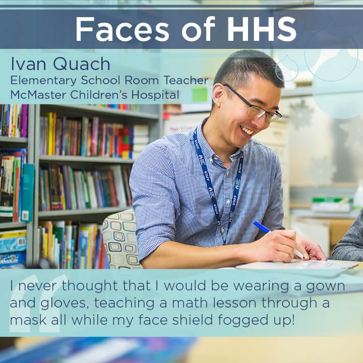 Faces of Hamilton Health Sciences: Ivan Quach, Elementary School Room Teacher