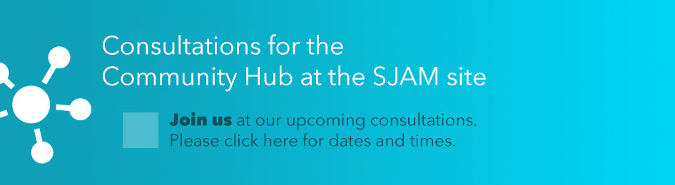 Consultations for the Community Hub at SJAM