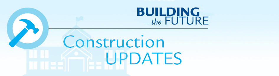 Building the Future - Construction Updates