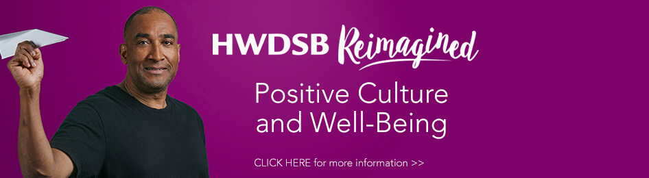 Positive Culture and Well-Being Matters to HWDSB