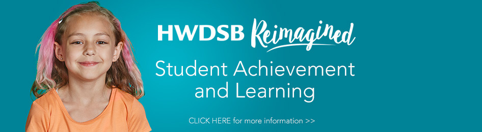 Student Achievement and Learning @HWDSB